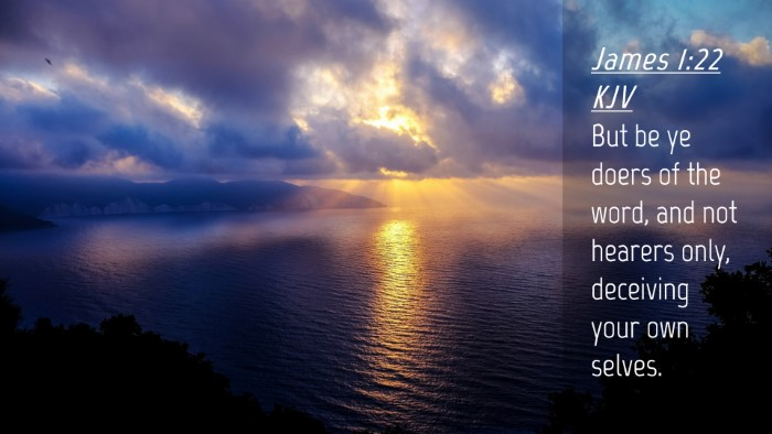 Picture 04 - James 1:22 KJV Desktop Wallpaper - But be ye doers of the word, and not hearers - Desktop Bible Verse Wallpaper