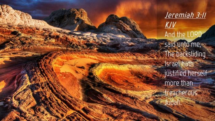 Picture 04 - Jeremiah 3:11 KJV Desktop Wallpaper - And the LORD said unto me, The backsliding Israel - Desktop Bible Verse Wallpaper