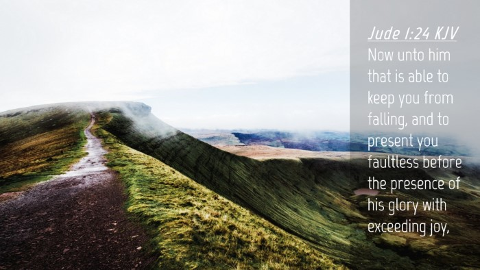 Picture 04 - Jude 1:24 KJV Desktop Wallpaper - Now unto him that is able to keep you from - Desktop Bible Verse Wallpaper