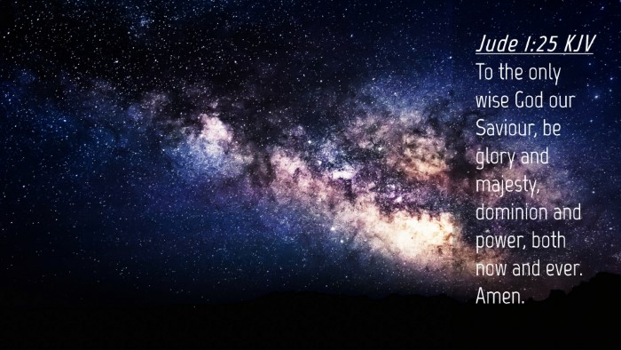 Picture 04 - Jude 1:25 KJV Desktop Wallpaper - To the only wise God our Saviour, be glory and - Desktop Bible Verse Wallpaper