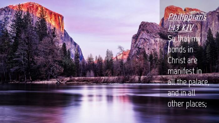 Picture 04 - Philippians 1:13 KJV Desktop Wallpaper - So that my bonds in Christ are manifest in all - Desktop Bible Verse Wallpaper