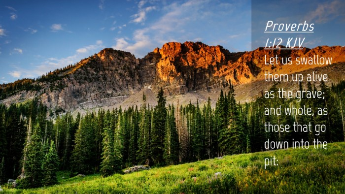 Picture 04 - Proverbs 1:12 KJV Desktop Wallpaper - Let us swallow them up alive as the grave; and - Desktop Bible Verse Wallpaper