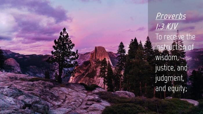 Picture 04 - Proverbs 1:3 KJV Desktop Wallpaper - To receive the instruction of wisdom, justice, - Desktop Bible Verse Wallpaper