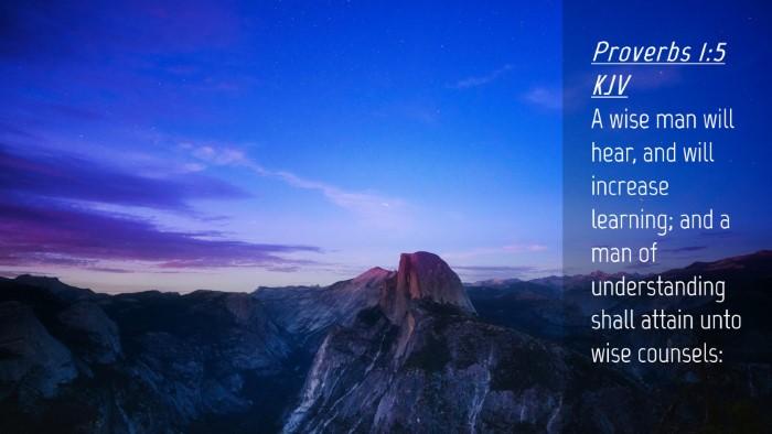 Picture 04 - Proverbs 1:5 KJV Desktop Wallpaper - A wise man will hear, and will increase learning; - Desktop Bible Verse Wallpaper