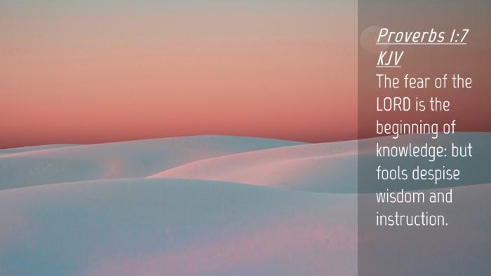 Picture 04 - Proverbs 1:7 KJV Desktop Wallpaper - The fear of the LORD is the beginning of - Desktop Bible Verse Wallpaper