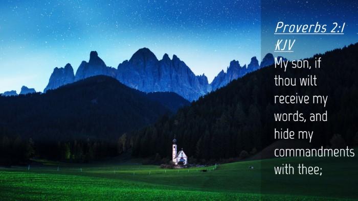 Picture 04 - Proverbs 2:1 KJV Desktop Wallpaper - My son, if thou wilt receive my words, and hide - Desktop Bible Verse Wallpaper