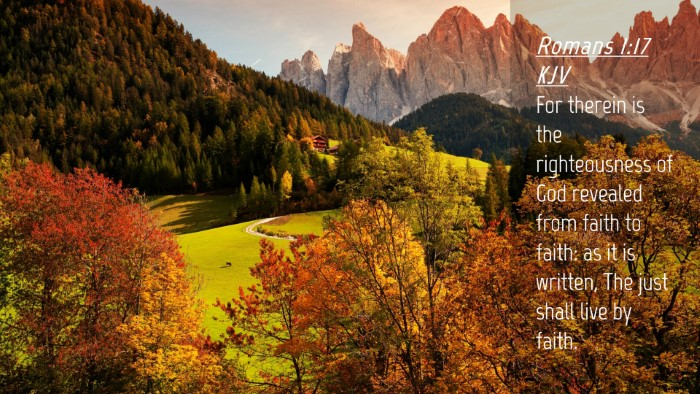 Picture 04 - Romans 1:17 KJV Desktop Wallpaper - For therein is the righteousness of God revealed - Desktop Bible Verse Wallpaper