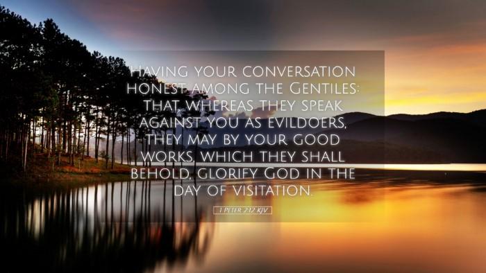 Picture 05 - 1 Peter 2:12 KJV Desktop Wallpaper - Having your conversation honest among the - Desktop Bible Verse Wallpaper