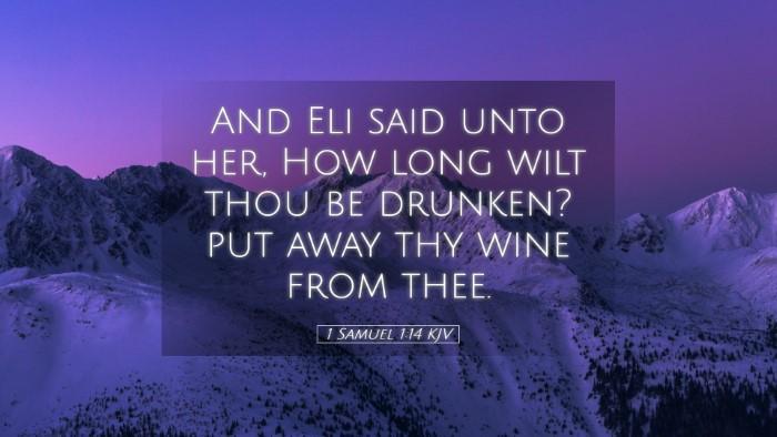 Picture 05 - 1 Samuel 1:14 KJV Desktop Wallpaper - And Eli said unto her, How long wilt thou be - Desktop Bible Verse Wallpaper