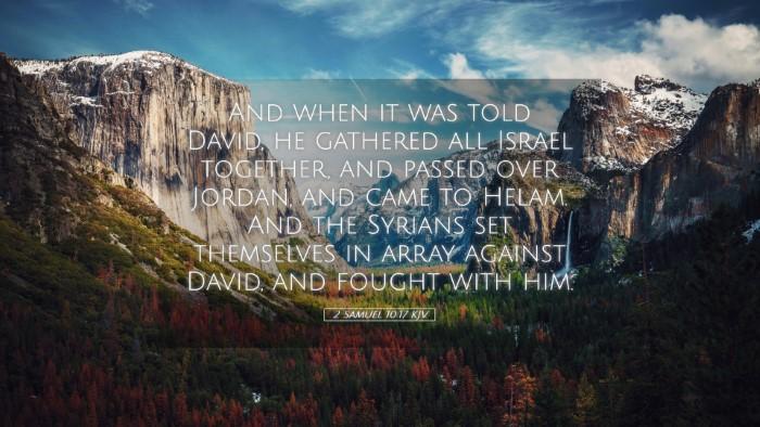 Picture 05 - 2 Samuel 10:17 KJV Desktop Wallpaper - And when it was told David, he gathered all - Desktop Bible Verse Wallpaper