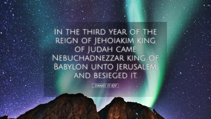 Picture 05 - Daniel 1:1 KJV Desktop Wallpaper - In the third year of the reign of Jehoiakim king - Desktop Bible Verse Wallpaper
