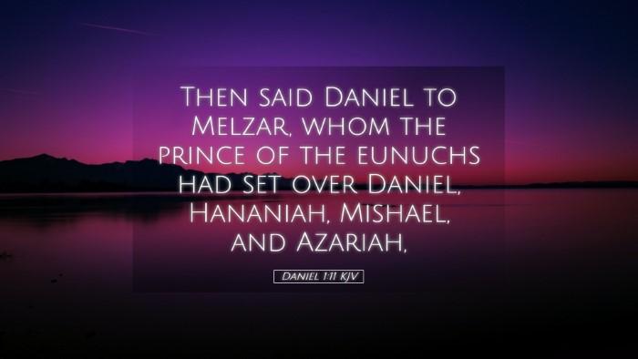 Picture 05 - Daniel 1:11 KJV Desktop Wallpaper - Then said Daniel to Melzar, whom the prince of - Desktop Bible Verse Wallpaper