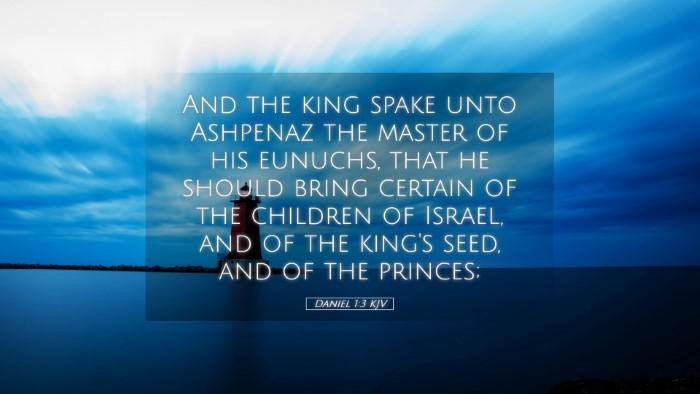 Picture 05 - Daniel 1:3 KJV Desktop Wallpaper - And the king spake unto Ashpenaz the master of - Desktop Bible Verse Wallpaper