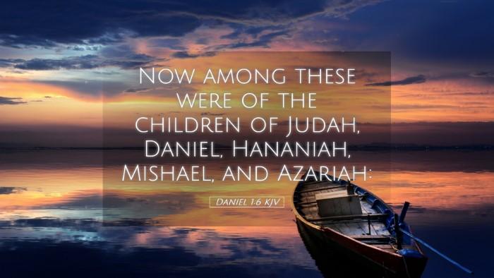 Picture 05 - Daniel 1:6 KJV Desktop Wallpaper - Now among these were of the children of Judah, - Desktop Bible Verse Wallpaper