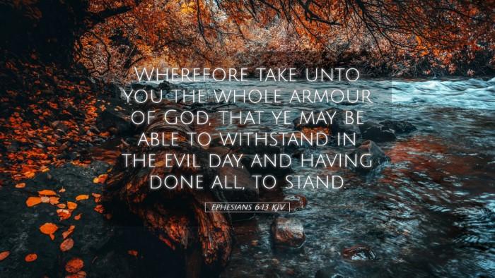 Picture 05 - Ephesians 6:13 KJV Desktop Wallpaper - Wherefore take unto you the whole armour of God, - Desktop Bible Verse Wallpaper