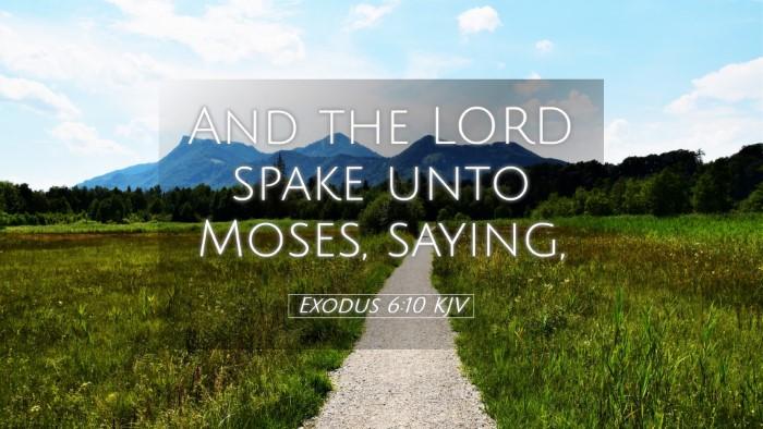 Picture 05 - Exodus 6:10 KJV Desktop Wallpaper - And the LORD spake unto Moses, - Desktop Bible Verse Wallpaper