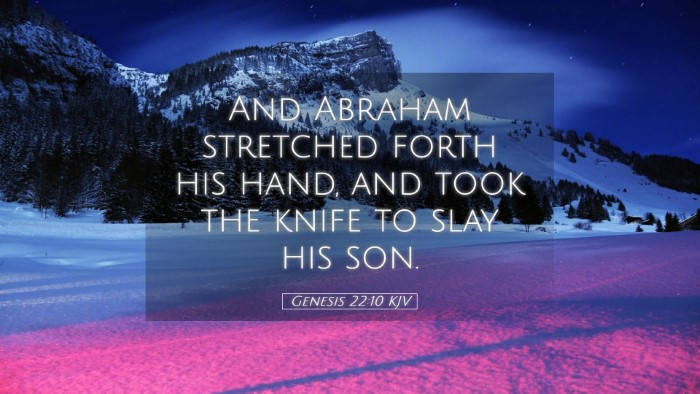 Picture 05 - Genesis 22:10 KJV Desktop Wallpaper - And Abraham stretched forth his hand, and took - Desktop Bible Verse Wallpaper