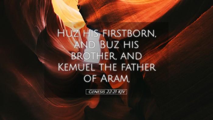 Picture 05 - Genesis 22:21 KJV Desktop Wallpaper - Huz his firstborn, and Buz his brother, and - Desktop Bible Verse Wallpaper