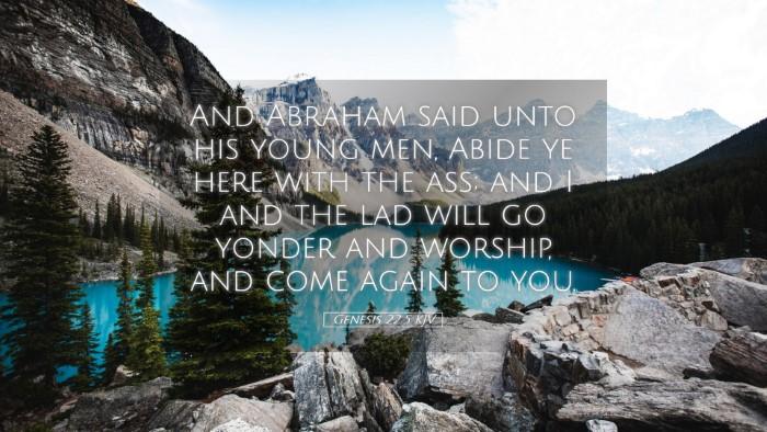 Picture 05 - Genesis 22:5 KJV Desktop Wallpaper - And Abraham said unto his young men, Abide ye - Desktop Bible Verse Wallpaper
