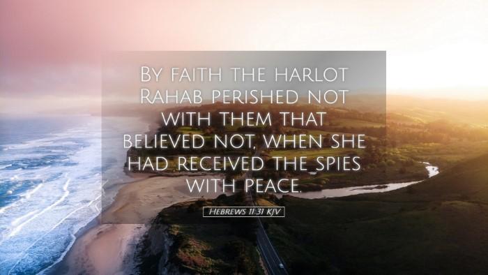 Picture 05 - Hebrews 11:31 KJV Desktop Wallpaper - By faith the harlot Rahab perished not with them - Desktop Bible Verse Wallpaper