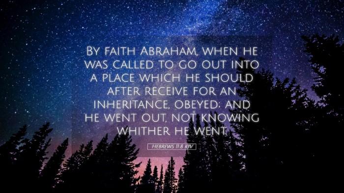 Picture 05 - Hebrews 11:8 KJV Desktop Wallpaper - By faith Abraham, when he was called to go out - Desktop Bible Verse Wallpaper