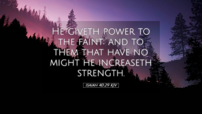 Picture 05 - Isaiah 40:29 KJV Desktop Wallpaper - He giveth power to the faint; and to them that - Desktop Bible Verse Wallpaper