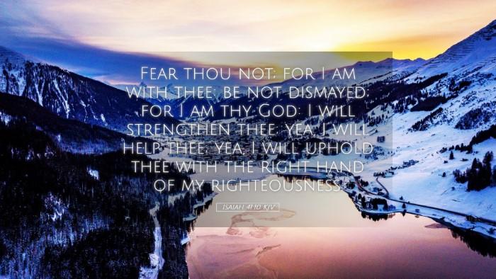 Picture 05 - Isaiah 41:10 KJV Desktop Wallpaper - Fear thou not; for I am with thee: be not - Desktop Bible Verse Wallpaper