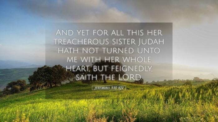 Picture 05 - Jeremiah 3:10 KJV Desktop Wallpaper - And yet for all this her treacherous sister Judah - Desktop Bible Verse Wallpaper