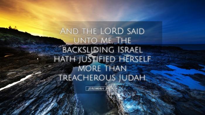 Picture 05 - Jeremiah 3:11 KJV Desktop Wallpaper - And the LORD said unto me, The backsliding Israel - Desktop Bible Verse Wallpaper