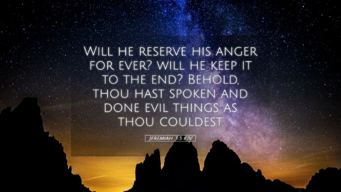 Picture 05 - Jeremiah 3:5 KJV Desktop Wallpaper - Will he reserve his anger for ever? will he keep - Desktop Bible Verse Wallpaper