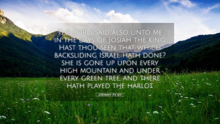 Picture 05 - Jeremiah 3:6 KJV Desktop Wallpaper - The LORD said also unto me in the days of Josiah - Desktop Bible Verse Wallpaper