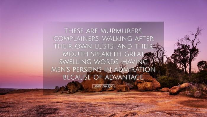 Picture 05 - Jude 1:16 KJV Desktop Wallpaper - These are murmurers, complainers, walking after - Desktop Bible Verse Wallpaper