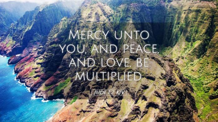 Picture 05 - Jude 1:2 KJV Desktop Wallpaper - Mercy unto you, and peace, and love, be - Desktop Bible Verse Wallpaper