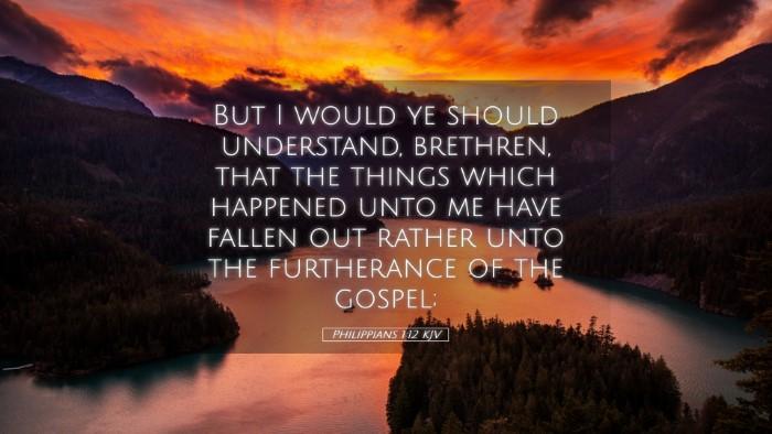 Picture 05 - Philippians 1:12 KJV Desktop Wallpaper - But I would ye should understand, brethren, that - Desktop Bible Verse Wallpaper