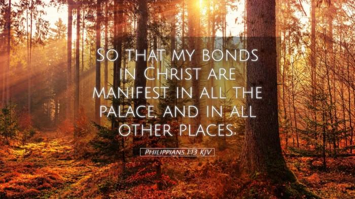 Picture 05 - Philippians 1:13 KJV Desktop Wallpaper - So that my bonds in Christ are manifest in all - Desktop Bible Verse Wallpaper