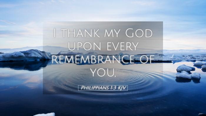 Picture 05 - Philippians 1:3 KJV Desktop Wallpaper - I thank my God upon every remembrance of - Desktop Bible Verse Wallpaper