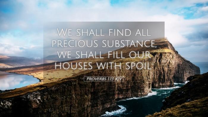 Picture 05 - Proverbs 1:13 KJV Desktop Wallpaper - We shall find all precious substance, we shall - Desktop Bible Verse Wallpaper