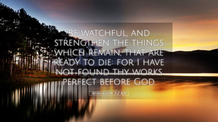 Picture 05 - Revelation 3:2 KJV Desktop Wallpaper - Be watchful, and strengthen the things which - Desktop Bible Verse Wallpaper