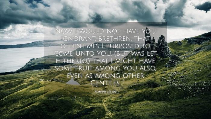 Picture 05 - Romans 1:13 KJV Desktop Wallpaper - Now I would not have you ignorant, brethren, that - Desktop Bible Verse Wallpaper
