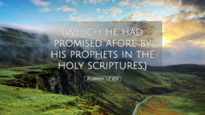 Picture 05 - Romans 1:2 KJV Desktop Wallpaper - (Which he had promised afore by his prophets in - Desktop Bible Verse Wallpaper