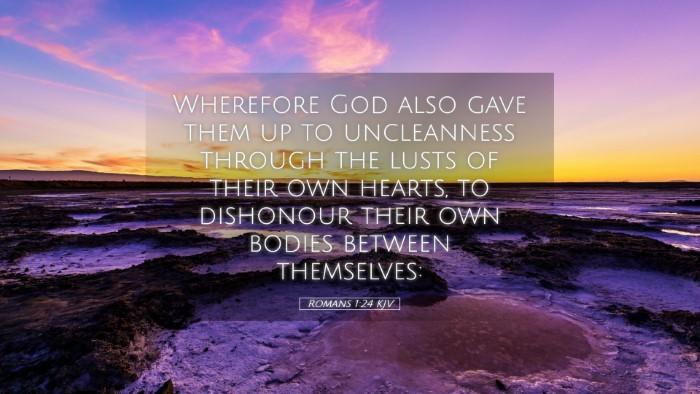 Picture 05 - Romans 1:24 KJV Desktop Wallpaper - Wherefore God also gave them up to uncleanness - Desktop Bible Verse Wallpaper
