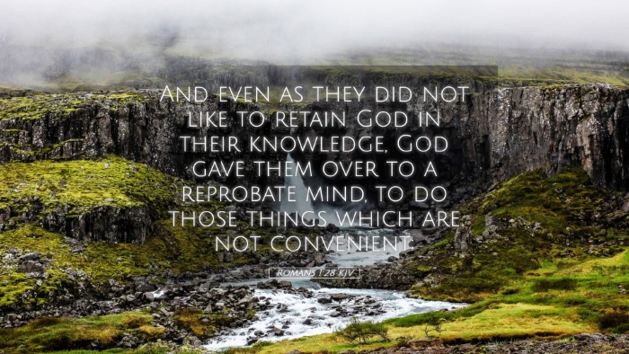 Picture 05 - Romans 1:28 KJV Desktop Wallpaper - And even as they did not like to retain God in - Desktop Bible Verse Wallpaper