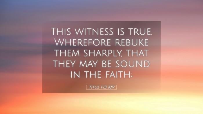 Picture 05 - Titus 1:13 KJV Desktop Wallpaper - This witness is true. Wherefore rebuke them - Desktop Bible Verse Wallpaper