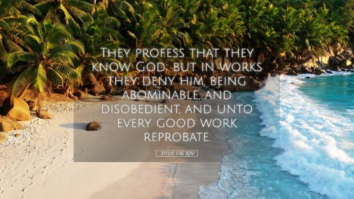 Picture 05 - Titus 1:16 KJV Desktop Wallpaper - They profess that they know God; but in works - Desktop Bible Verse Wallpaper