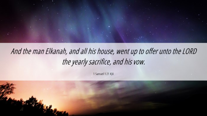 Picture 06 - 1 Samuel 1:21 KJV Desktop Wallpaper - And the man Elkanah, and all his house, went up - Desktop Bible Verse Wallpaper