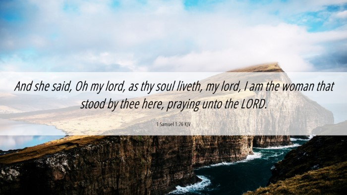 Picture 06 - 1 Samuel 1:26 KJV Desktop Wallpaper - And she said, Oh my lord, as thy soul liveth, my - Desktop Bible Verse Wallpaper