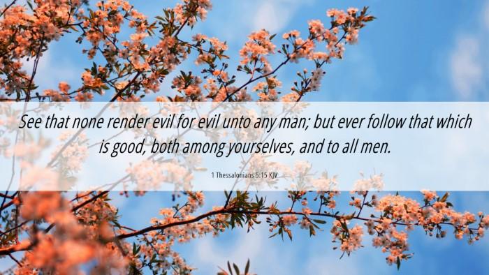 Picture 06 - 1 Thessalonians 5:15 KJV Desktop Wallpaper - See that none render evil for evil unto any man; - Desktop Bible Verse Wallpaper