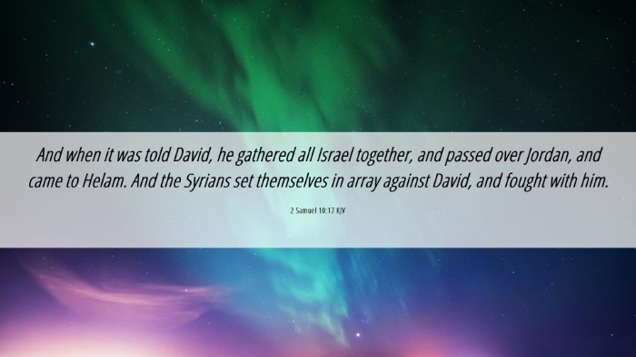 Picture 06 - 2 Samuel 10:17 KJV Desktop Wallpaper - And when it was told David, he gathered all - Desktop Bible Verse Wallpaper