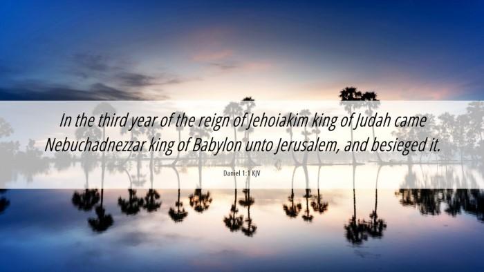 Picture 06 - Daniel 1:1 KJV Desktop Wallpaper - In the third year of the reign of Jehoiakim king - Desktop Bible Verse Wallpaper
