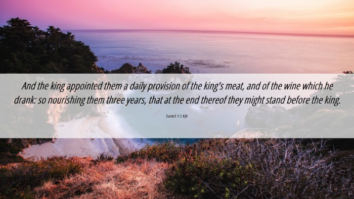 Picture 06 - Daniel 1:5 KJV Desktop Wallpaper - And the king appointed them a daily provision of - Desktop Bible Verse Wallpaper